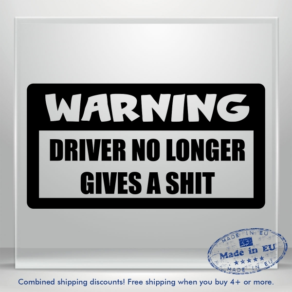 Driver No Longer Gives A Shit Fun JDM Auto Car Bumper Window Vinyl Decal Sticker